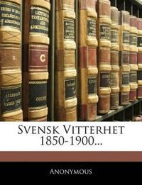 Svensk Vitterhet 1850-1900...