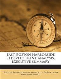 East Boston harborside redevelopment analysis, executive summary