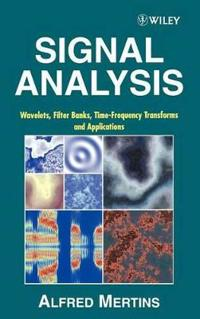 Signal Analysis: Wavelets, Filter Banks, Time-Frequency Transforms and Applications