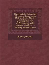 Flateyjarbok: En Samling Af Norske Konge-sagaer Med Indskudte Mindre Fortællinger Om Begivenheder I Og Udenfor Norge Samt Annaler, Volume 1...