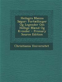 Heilagra Manna Søgur: Fortællinger Og Legender Om Hellige Mænd Og Kvinder - Primary Source Edition