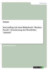 """Storytelling mit dem Bilderbuch """"Monkey Puzzle"""". Erweiterung des Wortfeldes """"animals"""""""