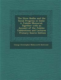 The Stree Bodhe and the Social Progress in India: A Jubilee Memorial, Together with an Account of the Jubilee Celebrations and Lectures - Primary Sour