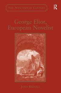 George Eliot, European Novelist
