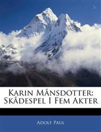 Karin Månsdotter: Skådespel I Fem Akter