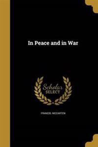 IN PEACE & IN WAR