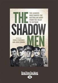 The Shadow Men: The Leaders Who Shaped the Australian Army from the Veldt to Vietnam (Large Print 16pt)