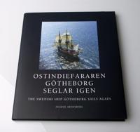 Ostindiefararen Götheborg seglar igen : The Swedish ship Götheborg sails again