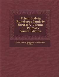Johan Ludvig Runebergs Samlade Skrifter, Volume 2