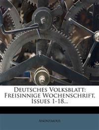 Deutsches Volksblatt: Freisinnige Wochenschrift, Issues 1-18...