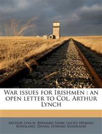 War issues for Irishmen : an open letter to Col. Arthur Lynch