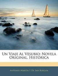 Un Viaje Al Vesubio: Novela Original, Histórica