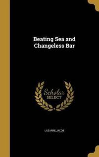 BEATING SEA & CHANGELESS BAR