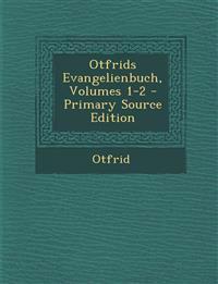 Otfrids Evangelienbuch, Volumes 1-2