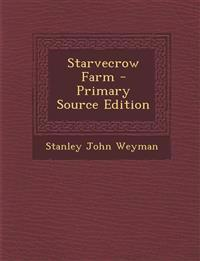 Starvecrow Farm - Primary Source Edition