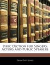 Lyric Diction for Singers, Actors and Public Speakers