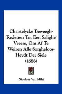 Christelycke Beweegh-redenen Tot Een Salighe Vreese, Om Af Te Weiren Alle Sorgheloos-heydt Der Siele