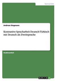 Kontrastive Spracharbeit Deutsch-Türkisch mit Deutsch als Zweitsprache