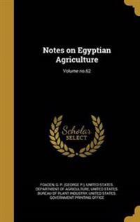 NOTES ON EGYPTIAN AGRICULTURE