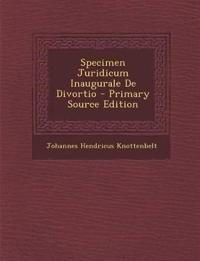 Specimen Juridicum Inaugurale de Divortio - Primary Source Edition