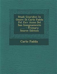 Studi Giuridici In Onore Di Carlo Fadda Pel Xxv Anno Del Suo Insegnamento ...... - Primary Source Edition