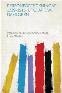 Personförteckningar, 1739-1915, utg. af E.W. Dahlgren... - Svenska vetenskapsakademien Stockholm pdf epub