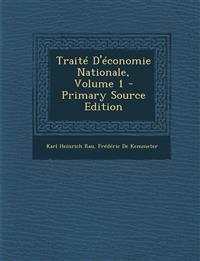 Traité D'économie Nationale, Volume 1