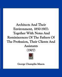 Architects and Their Environment, 1850-1907
