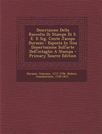 Descrizione Della Raccolta Di Stampe Di S. E. Il Sig. Conte Jacopo Durazzo : Esposta In Una Dissertazione Sull'arte Dell'intaglio A Stampa - Primary S