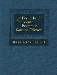 La Farce De La Sorbonne. --