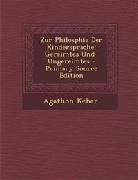 Zur Philosphie Der Kindersprache: Gereimtes Und-Ungereimtes - Primary Source Edition