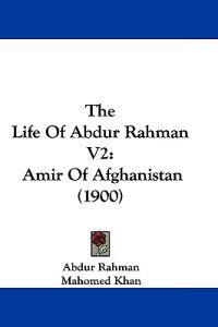 The Life of Abdur Rahman