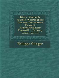 Nieuw Vlaemsch-Fransch Woordenbock. Nouveau Dictionnaire Flamand-Français(Francais-Flamand).