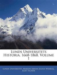 Lunds Universitets Historia, 1668-1868, Volume 1