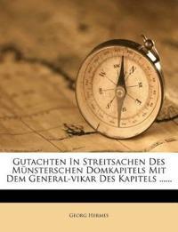 Gutachten In Streitsachen Des Münsterschen Domkapitels Mit Dem General-vikar Des Kapitels ......
