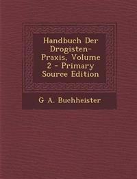 Handbuch Der Drogisten-Praxis, Volume 2