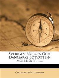 Sveriges: Norges Och Danmarks Sötvatten-mollusker ......