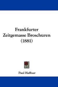 Frankfurter Zeitgemasse Broschuren