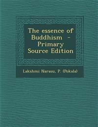 The essence of Buddhism  - Primary Source Edition