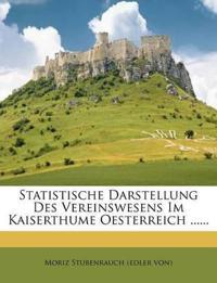 Statistische Darstellung Des Vereinswesens Im Kaiserthume Oesterreich ......