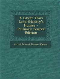 A Great Year: Lord Glanely's Horses