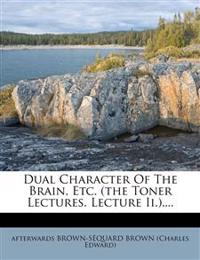 Dual Character of the Brain, Etc. (the Toner Lectures. Lecture II.)....