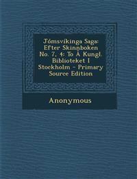 Jomsvikinga Saga: Efter Skinnboken No. 7, 4: To a Kungl. Biblioteket I Stockholm