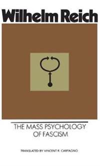The Mass Psychology of Fascism