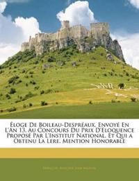 Éloge De Boileau-Despréaux, Envoyé En L'An 13, Au Concours Du Prix D'Eloquence Proposé Par L'Institut National, Et Qui a Obtenu La Lere. Mention Honor