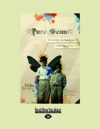 Pure Scum: The Left-Out, the Right-Brained and the Grace of God (Large Print 16pt)