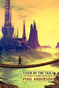 Tiger by the Tail! Two Dominic Flandry Adventures