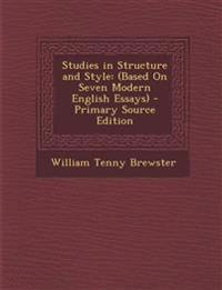 Studies in Structure and Style: (Based on Seven Modern English Essays) - Primary Source Edition