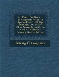 An Fiolar Fealltach .I. an Cuigeadh Roinn de Sgealuidheacht Chuige Mumhan