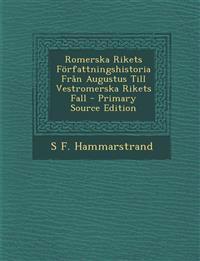Romerska Rikets Författningshistoria Från Augustus Till Vestromerska Rikets Fall